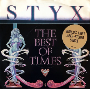 "Styx - The Best Of Times (7"") (Etched) (EX/VG-)"